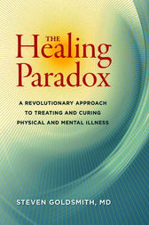 The Healing Paradox by Steven Goldsmith