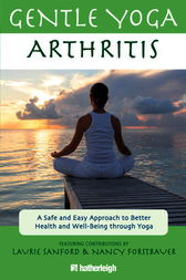 Gentle Yoga for Arthritis by Laurie Sanford
