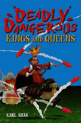 Deadly Dangerous Kings and Queens by Tony Rice