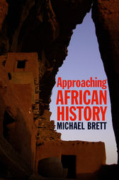 Approaching African History by Michael Brett