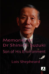 Memories of Dr Shinichi Suzuki by Lois Shepheard