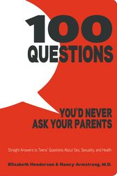 100 Questions You'd Never Ask Your Parents by Elisabeth Henderson