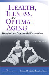Health, Illness, and Optimal Aging, Second Edition by Carolyn M. Aldwin