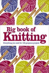 Big Book of Knitting by DK