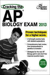 Cracking the AP Biology Exam, 2013 Edition (Revised) by Princeton Review