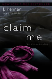 Claim Me by J. Kenner