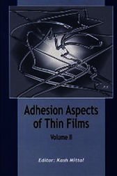 Adhesion Aspects of Thin Films, volume 2 by Kash L. Mittal