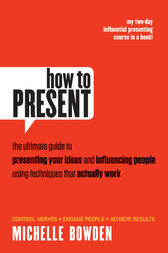 How to Present by Michelle Bowden