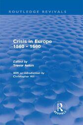 Crisis in Europe 1560 - 1660 (Routledge Revivals) by Trevor Aston