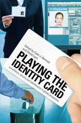 Playing the Identity Card by Colin J Bennett