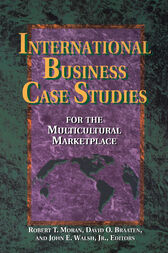 International Business Case Studies For the Multicultural Marketplace by Robert T. Moran