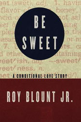 Be Sweet by Roy Blount