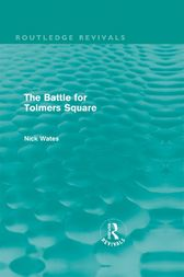 The Battle for Tolmers Square (Routledge Revivals) by Nick Wates
