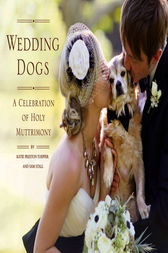 Wedding Dogs by Katie Preston Toepfer