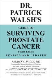 Dr. Patrick Walsh's Guide to Surviving Prostate Cancer by Patrick C. Walsh