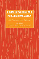 Social Networking and Impression Management by Carolyn Michelle Cunningham