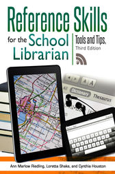Reference Skills for the School Librarian: Tools and Tips, 3rd Edition by Ann Riedling
