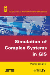 Simulation of Complex Systems in GIS by Patrice Langlois