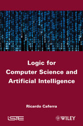 Logic for Computer Science and Artificial Intelligence by Ricardo Caferra