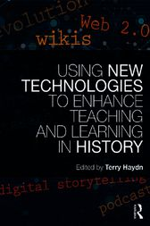 Using New Technologies to Enhance Teaching and Learning in History by Terry Haydn