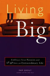 Living Big by Pam Grout