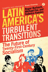 Latin America's Turbulent Transitions by Roger Burbach