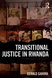 Transitional Justice in Rwanda by Gerald Gahima