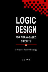 Logic Design for Array-Based Circuits: A Structured Design Methodology