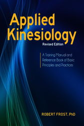 Applied Kinesiology, Revised Edition by Robert Frost
