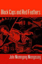 Black Caps and Red Feathers by Nkemngong Nkengasong
