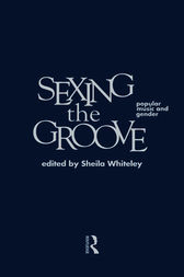 Sexing the Groove by Sheila Whiteley