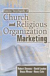 Concise Encyclopedia of Church and Religious Organization Marketing by Robert E Stevens