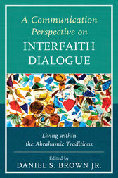 A Communication Perspective on Interfaith Dialogue by Daniel S. Brown