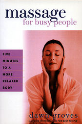 Massage for Busy People by Dawn Groves