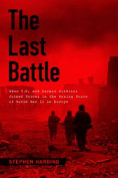 The Last Battle by Stephen Harding