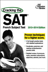 Cracking the SAT French Subject Test, 2013-2014 Edition by Princeton Review