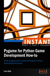Instant Pygame for Python Game Development How-to by Ivan Idris