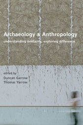 Archaeology and Anthropology by Duncan Garrow