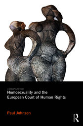 Homosexuality and the European Court of Human Rights by Paul Johnson