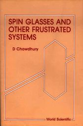 Spin Glasses and Other Frustrated Systems by Debashish Chowdhury