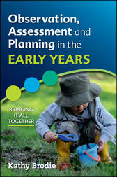 Observation, Assessment And Planning In The Early Years: Bringing it All Together