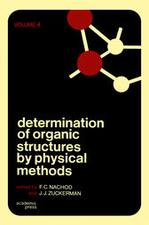 Determination of Organic Structures by Physical Methods V4 by F. C. Nachod
