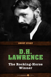 a review of the rocking horse winner a short story by d h lawrence D h lawrence's the rocking horse winner is a short story about a boy who rides a rocking horse in order to divine the names of horses who will win future horse.