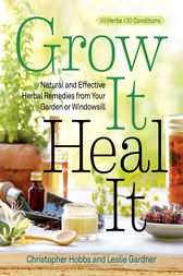 Grow It, Heal It by Christopher Hobbs