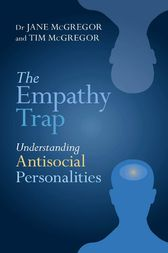 The Empathy Trap: Understanding Antisocial Personalities by Jane McGregor