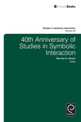 40th Anniversary of Studies in Symbolic Interaction by unknown