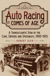 Auto Racing Comes of Age by Robert Dick