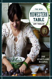 The New Midwestern Table by Amy Thielen