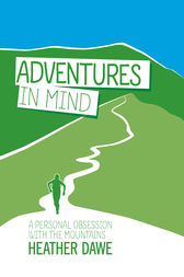 Adventures in Mind by Heather Dawe