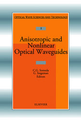 Anisotropic and Nonlinear Optical Waveguides by C. G. Someda